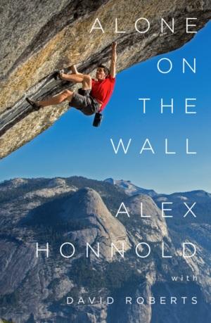 """""""Сам на стената"""" от Алекс Хонълд, в съавторство с Дейвид Ръсел"""